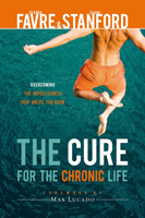 The Cure for the Chronic Life book cover